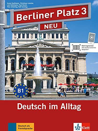 Berliner Platz 3 NEU: Deutsch im Alltag.: Susan Kaufmann, Christiane