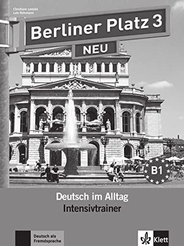 9783126060608: Berliner Platz 3 NEU - Intensivtrainer 3: Deutsch im Alltag