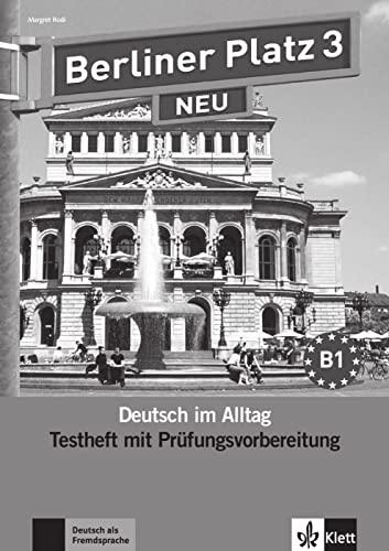 9783126060615: Berliner Platz 3 NEU - Testheft mit Prüfungsvorbereitung 3 mit Audio-CD: Deutsch im Alltag