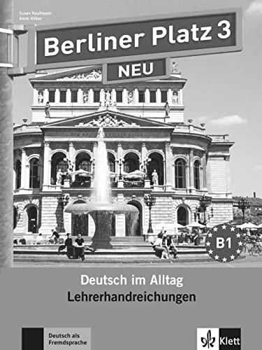 9783126060622: Berliner Platz 3 NEU - Lehrerhandreichungen 3: Deutsch im Alltag