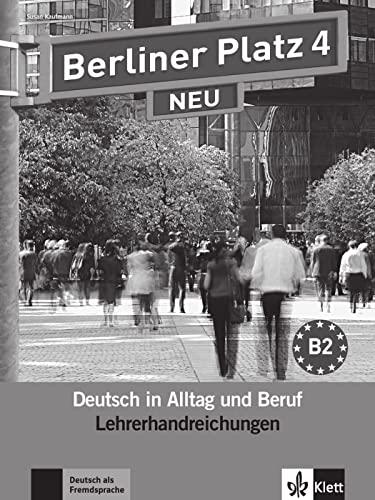 9783126060783: Berliner Platz 4 NEU - Lehrerhandreichungen: Deutsch in Alltag und Beruf
