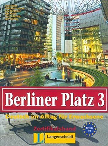 Berliner Platz 3: Deutsch im Alltag für: Anne Köker, Christiane