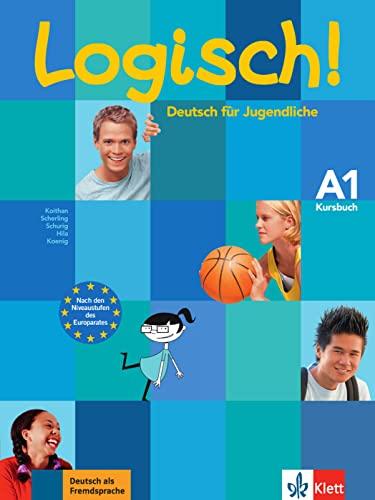 Logisch! a1, libro del alumno: Ute Koithan; Michael