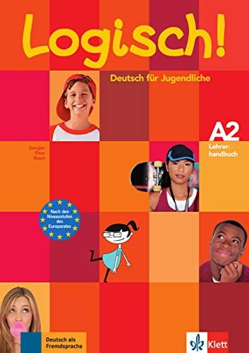 9783126063302: Logisch! A2 Lehrerhandbuch mit integriertem Kursbuch