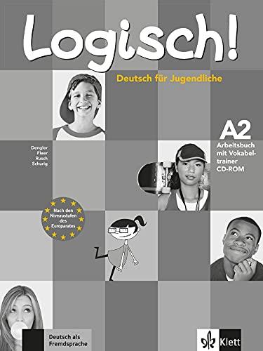 9783126063333: Logisch! A2 - Arbeitsbuch A2 mit Audio-CD und Vokabeltrainer CD-ROM: Deutsch für Jugendliche