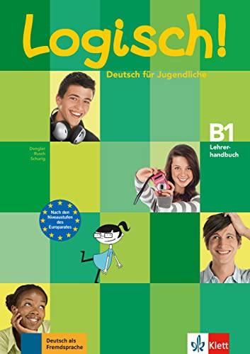 9783126063371: Logisch! B1 Lehrerhandbuch mit integriertem Kursbuch