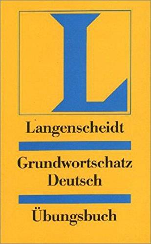 9783126063753: Langenscheidts Grundwortschatz Deutsch: Ubungsbuch (Einsprachig Deutsch)