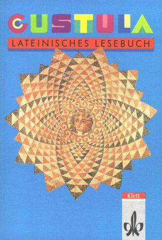 Gustula, Lesebuch, m. Beiheft: Lateinisches Lesebuch: Weddigen, Klaus