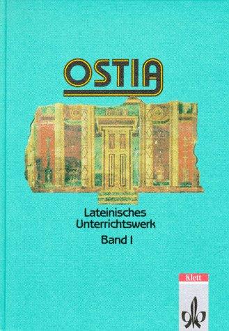 Ostia, Bd.1, Lesebuch und Arbeitsbuch einschlie?lich Begleitgrammatik: Zimmer, Alfons, Siewert,