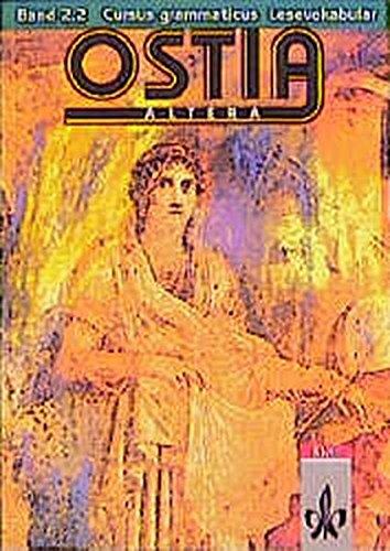 9783126281218: Ostia altera 2.2. Cursus grammaticus. Lesevokabular: Lateinisches Unterrichtswerk