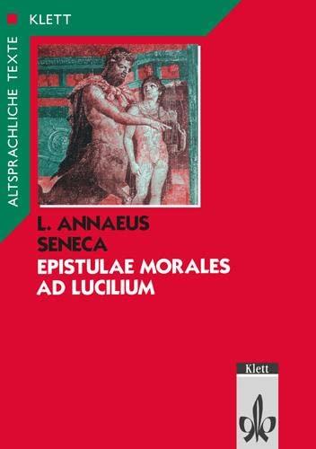 9783126443104: Epistulae morales ad Lucilium. Text mit Wort- und Sacherläuterungen: Mit: P. Cornelius Tacitus. Annalen 15/60 - 64 (Senecas Tod)