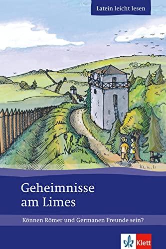 9783126670043: Geheimnisse am Limes: K�nnen R�mer und Germanen Freunde sein?