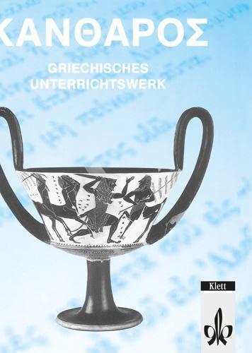 9783126701006: Kantharos. Lese- und Arbeitsbuch: Griechisches Unterrichtswerk