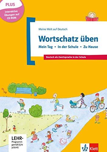9783126748940: Wortschatz üben: Mein Tag - In der Schule - Zu Hause, inkl. CD-ROM: Deutsch als Zweitsprache in der Schule. Buch + CD-ROM