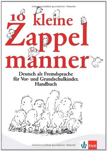 9783126750912: Zehn kleine Zappelmänner. Handbuch: Deutsch als Fremdsprache für Vor- und Grundschulkinder: Heft Fur Erzieher