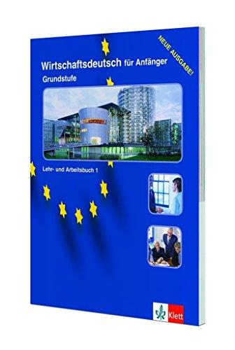 9783126751285: Wirtschaftsdeutsch fur anfanger. Lehrbuch-Arbeitsbuch. Per gli Ist. tecnici e professionali: 1 (Edition Deutsch)