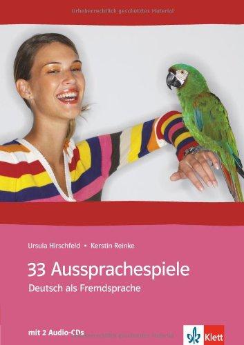 33 Aussprachespiele : Deutsch als Fremdsprache (2CD: Ursula Hirschfeld; Kerstin