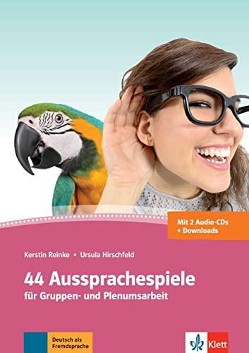 44 Aussprachespiele A1-C2: Deutsch als Fremdsprache: Ursula Hirschfeld, Kerstin