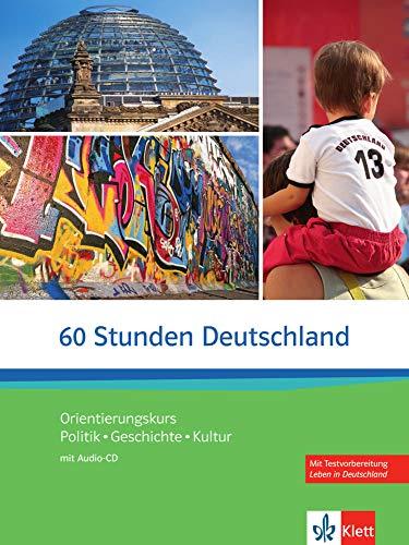 9783126752282: 60 Stunden Deutschland: Orientierungskurs - Politik, Geschichte, Kultur. Kursmaterial mit Audio-CD. Kurs- und Übungsbuch + Audio-CD