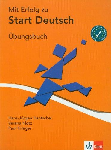 Mit Erfolg zu Start Deutsch. Prüfungsvorbereitung Start: Hans-Jürgen Hantschel, Verena