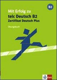 9783126754170: MIT Erfolg Zu Telc Deutsch B2 - Zertifikat Deutsch Plus: Ubungsbuch