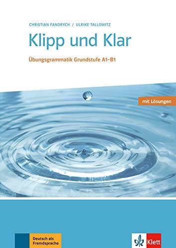 9783126754279: Klipp Und Klar: Ubungsgrammatik Grundstufe Deutsch - Mit Losungen