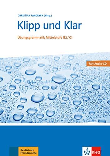9783126754286: Klipp Und Klar: Ubungsgrammatik Mittelstufe Deutsch B2/C1 Mit CD