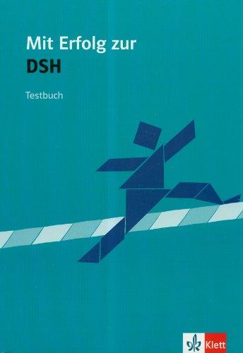 9783126754354: Mit Erfolg zur DSH. Testbuch: Mit acht Prüfungsbeispielen verschiedener Universitäten und Studienkollegs