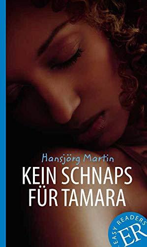 Kein Schnaps für Tamara: Deutsche Lektüre für das 3. und 4. Lernjahr (Easy Readers (DaF))