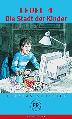 9783126756938: Die Stadt der Kinder : Level 4 (Easy Readers)