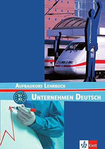 9783126757454: Unternehmen Deutsch - Aufbaukurs Nivel B1 y B2 - Libro del alumno