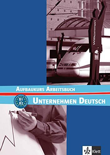9783126757461: Unternehmen Deutsch - Aufbaukurs Nivel B1 y B2 - Cuaderno de ejercicios (ALL NIVEAU ADULTE TVA 5,5%)