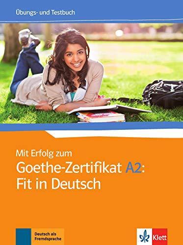 9783126758123: Mit Erfolg zum Goethe-Zertifikat A2: Fit in Deutsch. Übungs- und Testbuch [Lingua tedesca]: Ubungs- und Testbuch A2: Fit in Deutsch