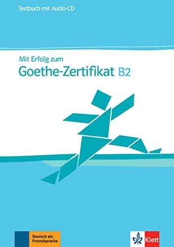 9783126758314: Mit Erfolg zum Goethe-Zertificat - Nivel B2 - Cuaderno de test + CD