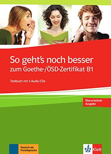 9783126758543: So geht's noch besser zum Goethe-/OSD-Zertifikat B1 : Testbuch (3CD audio)