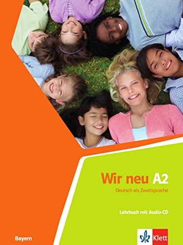 9783126759199: Wir neu A2. Lehrbuch + Audio-CD. Bayern: Deutsch als Zweitsprache