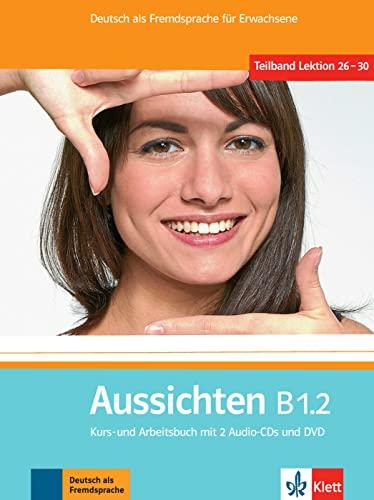 9783126762267: Aussichten. B1.2. Kursbuch-Arbeitsbuch. Per le Scuole superiori. Con 2 CD Audio. Con DVD