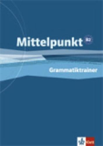 9783126766036: Mittelpunkt: Grammatiktrainer B2 (German Edition)