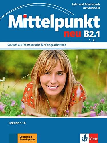 9783126766562: Mittelpunkt Neu Zweibandig: Lehr- Und Arbeitsbuch B2 Teil 1 Lektion 1-6 & CD Zum Arbeitsbuch