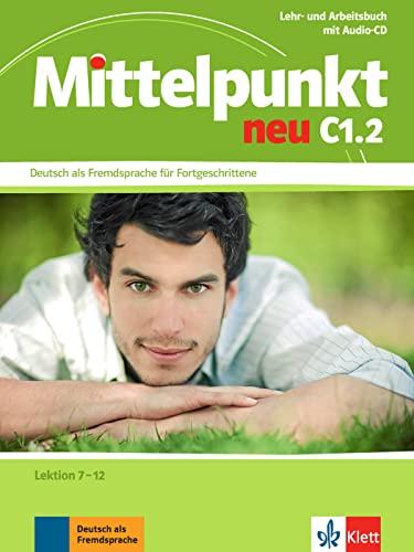 9783126766654: Mittelpunkt Neu Zweibandig: Lehr- Und Arbeitsbuch C1.2 Lektion 7-12 & CD Zum Arbeitsbuch (German Edition)