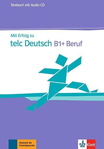 9783126768153: Mit erfolg zu telc deutsch b1+ und beruf, libro de tests