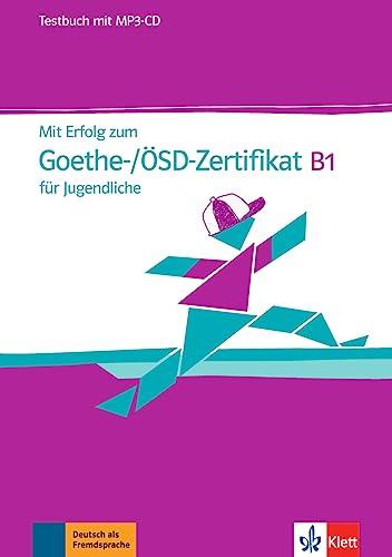9783126768207: Mit Erfolg Zum Goethe-/Osd-Zertifikat B1 Fur Jugendliche: Testbuch Mit MP3-C