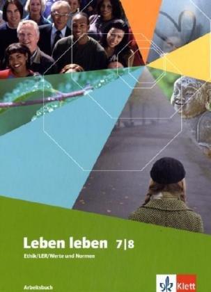 9783126952101: Leben leben Neu. 7./8. Sch�lerbuch: Brandenburg, Berlin, Mecklenburg-Vorpommern, Niedersachsen, Rheinland-Pfalz, Saarland, Schleswig-Holstein, Sachsen, Sachsen-Anhalt, Th�ringen