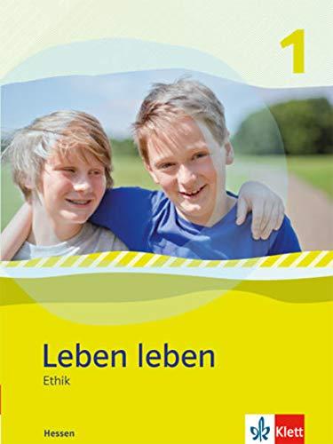 9783126952507: Leben leben - Neubearbeitung. Ethik - Ausgabe für Hessen. Schülerbuch 5.-6. Klasse
