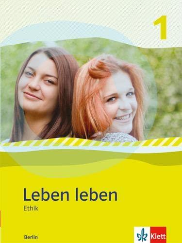 9783126952651: Leben leben 1 - Neubearbeitung. Ethik - Ausgabe für Berlin. Schülerbuch 7.-8. Klasse