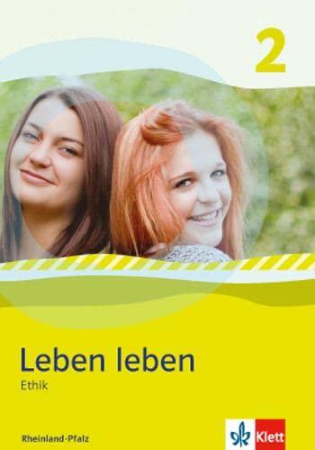9783126952682: Leben leben 2 - Neubearbeitung. Ethik - Ausgabe für Rheinland-Pfalz. Schülerbuch 7.-8. Klasse