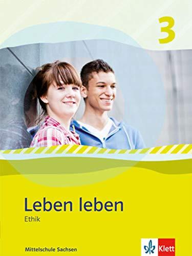 9783126953252: Leben leben 3 - Neubearbeitung. Ethik - Ausgabe für Mittelschule in Sachsen. Schülerbuch 9.-10. Klasse