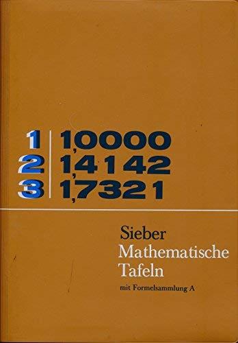 Mathematische Tafeln. Vierstellige Funktionentafeln, astronomische, chemische und: Sieber, Helmut: