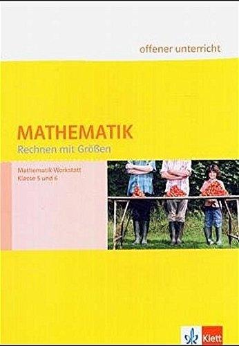 Mathematik Rechnen mit Grössen. Klasse 5 6:
