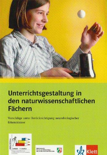 9783127200744: Unterrichtsgestaltung in den naturwissenschaftlichen Fächern: Vorschläge unter Berücksichtigung neurobiologischer Erkenntnisse. Programm Sinus-Transfer